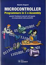 MICROCONTROLLER Programmare C e ASSEMBLY(grandi possibilità e piccoli hardware