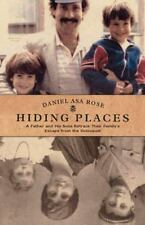 Hiding Places: A Father and His Sons Retrace Their Family's Escape from the
