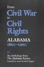 From Civil War to Civil Rights, Alabama 1860?1960: An Anthology from The Alabama