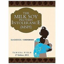The Milk Soy Protein Intolerance (Mspi) : Guidebook / Cookbook by Tamara...