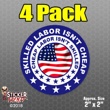 Skilled Labor Isn't Cheap 4 Pack Hard Hat Stickers - Funny vinyl decals helmet