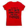 I just want to pet cats drink coffee and bake things funny t-shirt women's