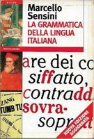 Marcello Sensini - La grammatica della lingua italiana