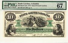 1872 Columbia, SC- The State of South Carolina$10 PMG Superb Gem Uncirculated 67