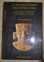 WEBSTER - LA MISTERIOSA FINE DELL'IMPERO MAYA - ED: NEWTON COMPTON - 2006  (A3)