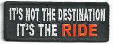 ITS NOT THE DESTINATION ITS THE RIDE - IRON-ON PATCH