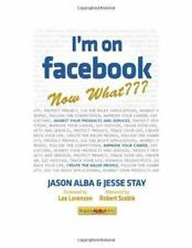 I'm on Facebook--Now What??? : How to Get Personal, Business, and Professional V