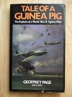 Tale of a Guinea Pig: Exploits of a World War II Fighter Pilot - Geoffrey Page