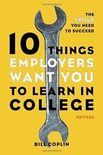 10 Things Employers Want You to Learn in College,