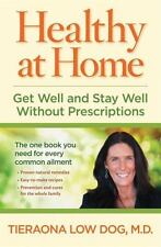 NEW - Healthy at Home: Get Well and Stay Well Without Prescriptions