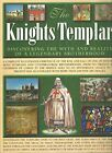 The Knights Templar: Discovering the Myth and Reality of a Legendary Brothe Book