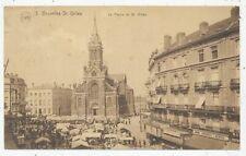 CPA PK AK BRUXELLES-SAINT-GILLES LE PARVIS JOUR DE MARCHE 1923