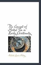 Concept of Mortal Sin in Early Christianity: By Hubert Louis Motry