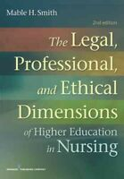 Legal, Professional, and Ethical Dimensions of Education in Nursing, Paperbac...