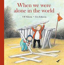 When we were Alone in the World, Ulf Nilsson, New Book