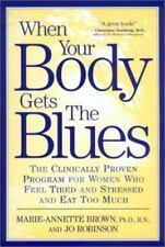WHEN YOUR BODY GETS THE BLUES - Take Charge Of Your Moods and Your Life