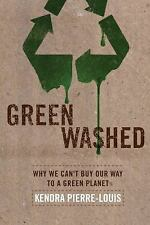 Green Washed: Why We Can't Buy Our Way to a Green Planet-ExLibrary