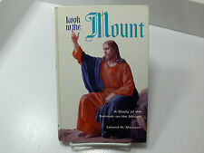 LOOK TO THE MOUNT A Study of the Sermon on the Mount Monson Mormon LDS