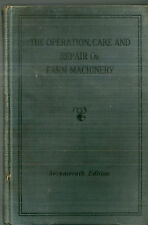 The Operation, Care and Repair of Farm Machinery Seventeenth Ed.  John Deere