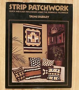 STRIP PATCHWORK: Quick and Easy Patchwork Using the Seminole Technique