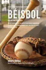 Recetas para Construir Musculo para Beisbol, para Pre y Post Competencia :...