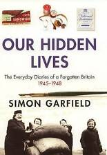 Our Hidden Lives: The Everyday Diaries of a Forgotten Britain by Simon...