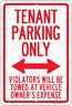 Tenant Parking Only BOTH Arrows Violators Towed 8x12 Aluminum Sign Made in USA