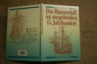 Fachbuch Das Hanseschiff, Modellbau, Schiffbau 15. Jh.,Hanse-Kogge, DDR 1994