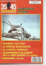 39-45 N°35 LIGNE MAGINOT / KHARKOV 41-42 / BRISTOL BEAUFIGHTER / NA SAN /