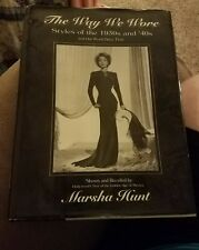 The Way We Wore : Styles of the 1930s and '40s by Marsha Hunt, 1994, AUTOGRAPHED