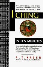 I Ching in Ten Minutes by R. T. Kaser
