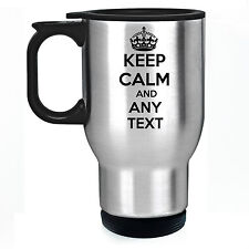 KEEP CALM ANY TEXT PERSONALISED STAINLESS STEEL SILVER THERMAL TRAVEL MUG GIFT