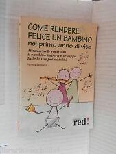 COME RENDERE FELICE UN BAMBINO NEL PRIMO ANNO DI VITA Nessia Laniado Red 2004 di