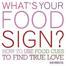 What's Your Food Sign?: How to Use the Foods You Love to Find Your True Love,Ala