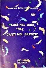 LUCI NEL BUIO E CANTI NEL SILENZIO - ALESSANDRO GUFFANTI DE FRANCESCHI - 1987