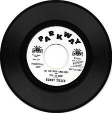 BUNNY SIGLER - LET THE GOOD TIMES ROLL  - PARKWAY DEMO -  EX. CONDITION
