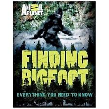 Finding Bigfoot : Everything You Need to Know by Animal Planet Staff (2013,...