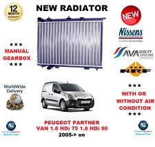 FOR PEUGEOT PARTNER BOX VAN 1.6 HDi 75 90 2005>on NEW RADIATOR ** OE QUALITY **