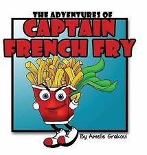 The Adventures of Captain French Fry (Hardback or Cased Book)
