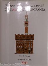 BIENNALE INTERNAZIONALE DELL'ARTE CONTEMPORANEA QUARTA EDIZIONE 2003