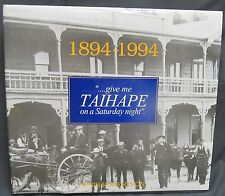 Give Me Taihape on a Saturday Night 1894-1994