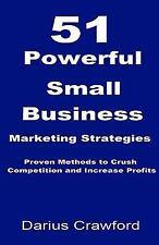 51 Powerful Small Business Marketing Strategies : Proven Methods to Crush Com...