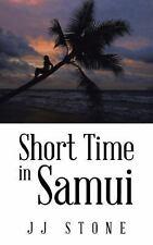 Short Time in Samui by Jj Stone (2014, Paperback)