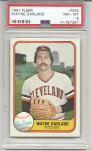 1981 FLEER #394 WAYNE GARLAND, PSA 8 NM-MT,  INDIANS, ONLY 8  HIGHER, L@@K !