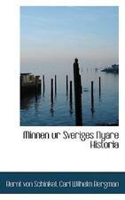 Minnen Ur Sveriges Nyare Historia: By Bernt von Schinkel