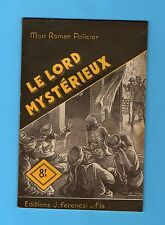 ►FERENCZI - MON ROMAN POLICIER N°100 - LE LORD MYSTERIEUX  - ROSSELIN  -  1949