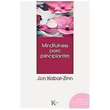 Mindfulness para Principiantes by Jon Kabat-Zinn (2013, Paperback)