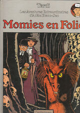 TARDI. Adèle Blanc-Sec 4. Momies en folie. 1978