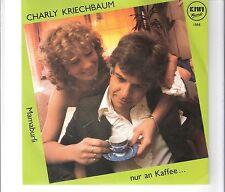 CHARLY KRIECHBAUM - Nur an Kaffee ...