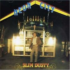 SLIM DUSTY Neon City CD BRAND NEW